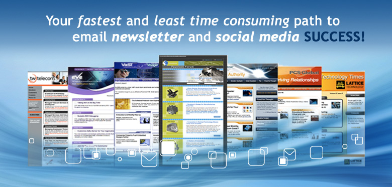 Your fastest path to email newsletter and social media SUCCESS!